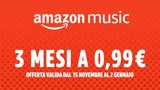 Amazon Music Unlimited in offerta 3 mesi a soli 0,99 centesimi. Ecco come averli subito